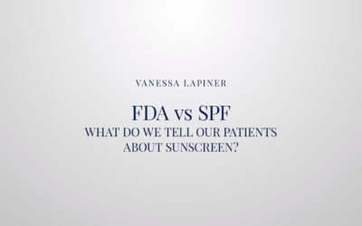 FDA VS SPF What do we tell our patients about sunscreen?